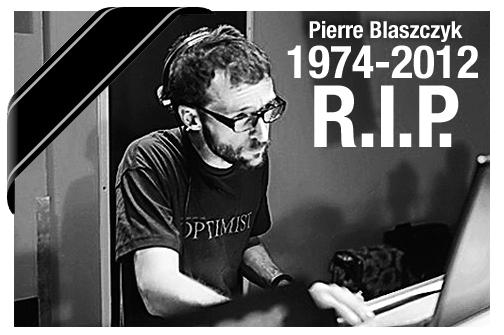 R.I.P. Dj Pierre